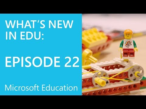 What's New in Microsoft EDU | Episode 22